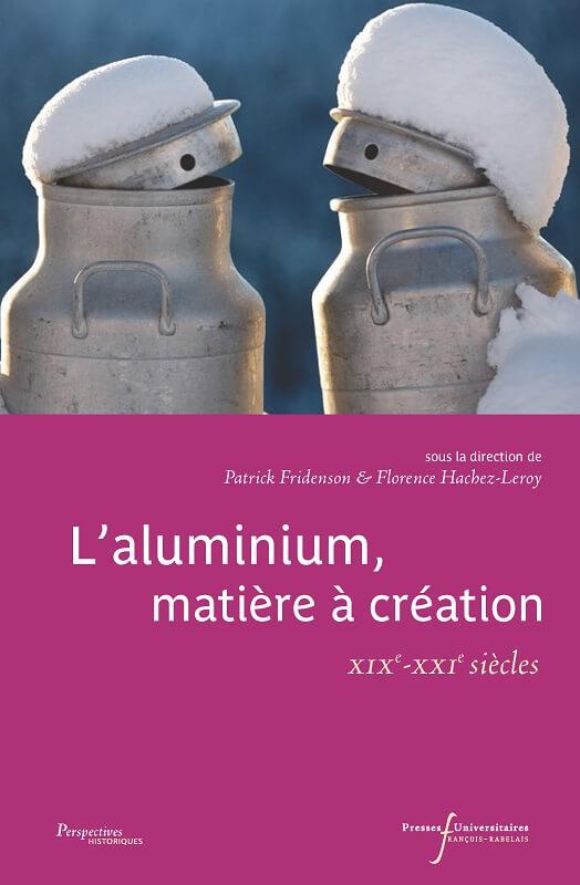 L'aluminium, matière à création, XIXe-XXIe siècles
