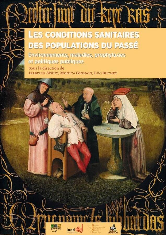 Les conditions sanitaires des populations du passé. Environnements, maladies, prophylaxies et politiques publiques
