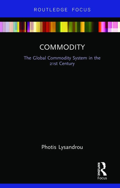 Commodity: The Global Commodity System in the 21st Century