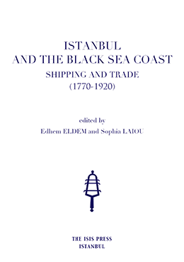 Istanbul and the Black Sea Coast: Shipping and Trade (1770-1920)