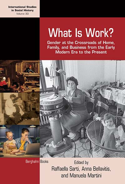 What is Work? Gender at the Crossroads of Home, Family, and Business from the Early Modern Era to the Present