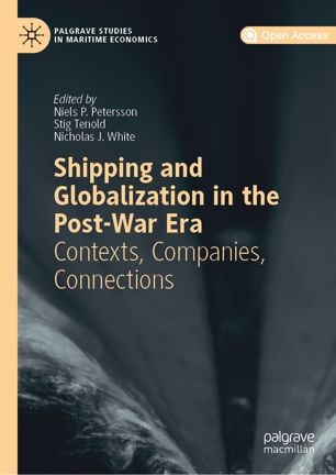 Shipping and Globalization in the Post-War Era: Contexts, Companies, Connections