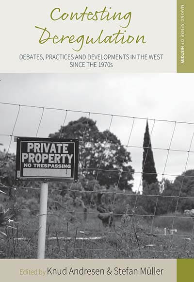 Contesting Deregulation. Debates, Practices and Developments in the West since the 1970s