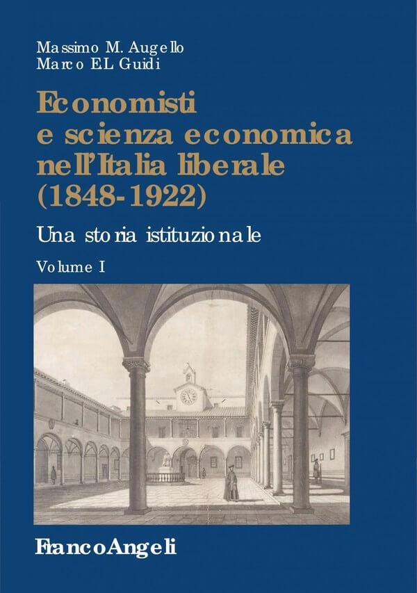 Economisti e scienza economica nell'Italia liberale (1848-1922). Una storia istituzionale