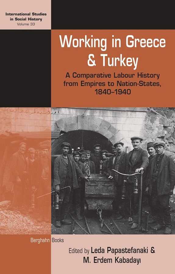 Working in Greece and Turkey. A Comparative Labour History from Empires to Nation-States, 1840–1940