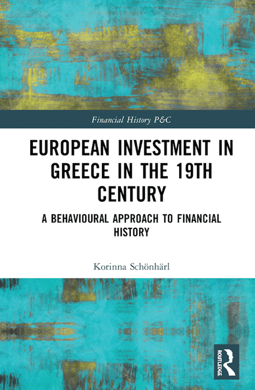 European Investment in Greece in the Nineteenth Century: A Behavioural Approach to Financial History