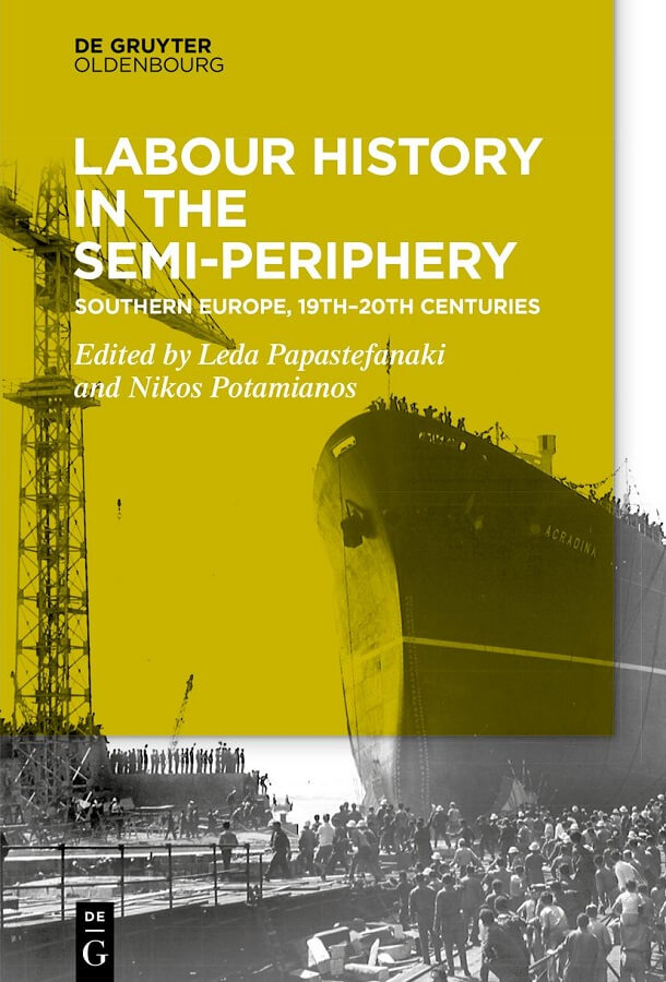 Labour History in the Semi-periphery. Southern Europe, 19th-20th centuries