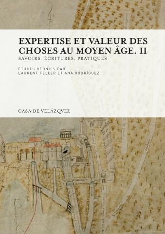 Expertise et valeur des choses au Moyen Âge II. Savoirs, écritures, pratiques